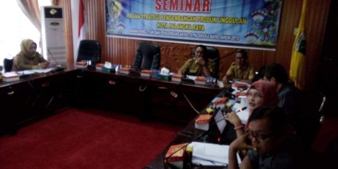 Seminar Awal Strategi Pengembangan Produk Unggulan Kota Palangka Raya