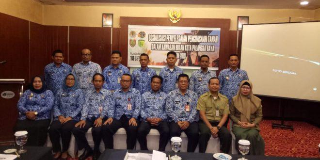Sosialisasi Penyelesaian Penguasaan Tanah Dalam Kawasan Hutan ( PPTKH)  Kota Palangka Raya.