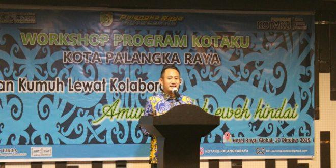 Workshop Program Kota Tanpa Kumuh (KOTAKU) Kota Palangka Raya Tahun 2019